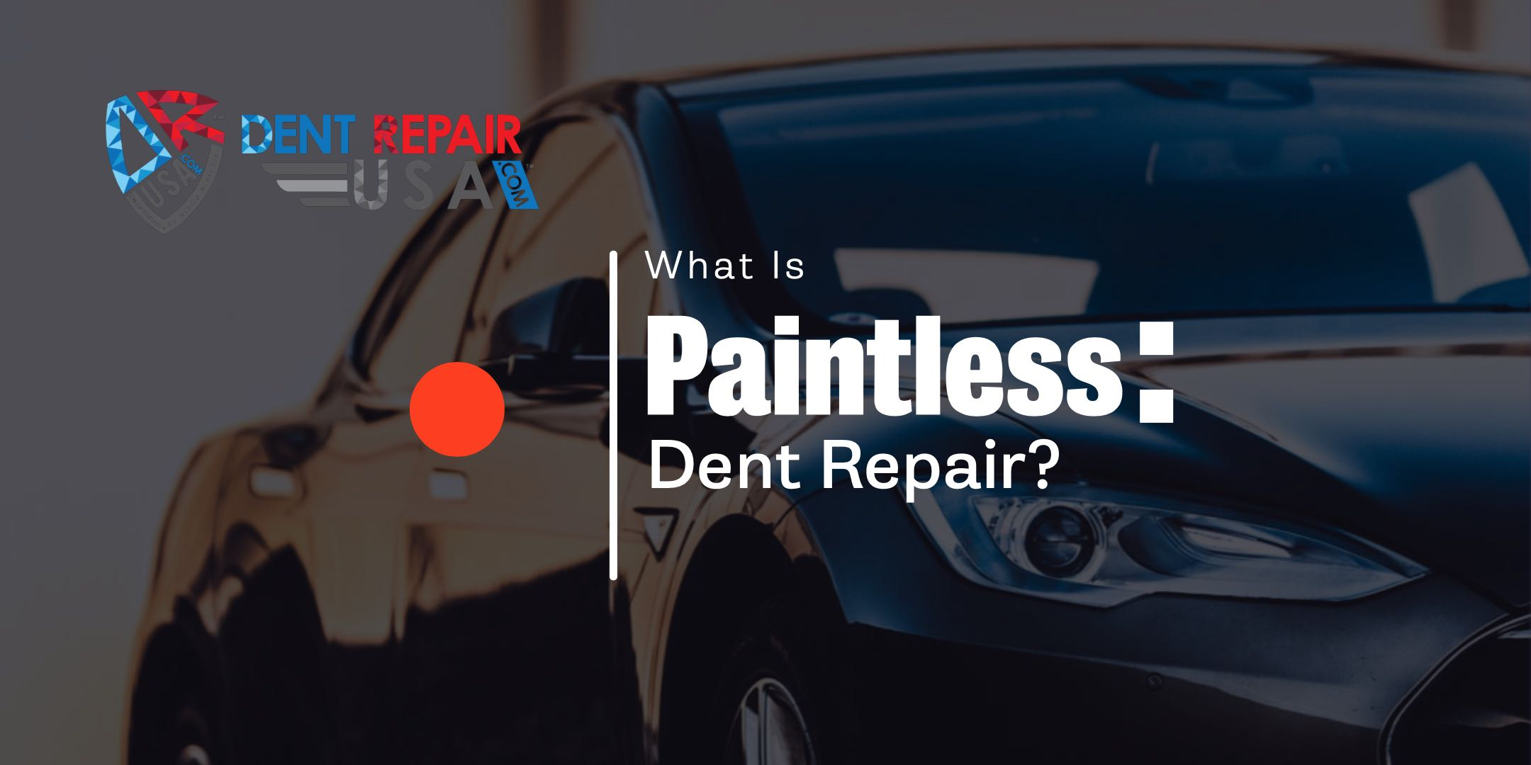 What is Paintless Dent Repair